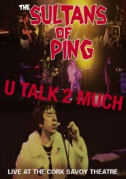 Sultans of Ping - U Talk 2 Much